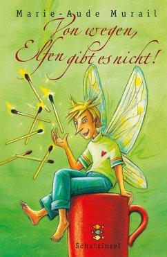 Von wegen, Elfen gibt es nicht! (eBook, ePUB) - Murail, Marie-Aude