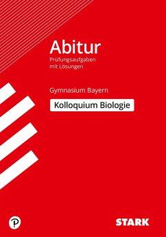 Abitur-Prüfungsaufgaben Gymnasium Bayern. Mit Lösungen / Biologie Kolloquium - Mornau, Irith; Rojacher, Jürgen; Schiller, Hubert; Steinhofer, Harald