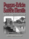 Pegasus-Brücke und Batterie Merville