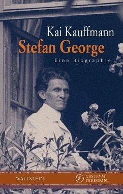 Stefan George (eBook, PDF) - Kauffmann, Kai