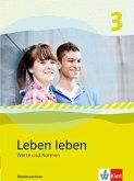 Leben leben 3 - Neubearbeitung. Werte und Normen - Ausgabe für Niedersachsen. Schülerbuch 9.-10. Klasse