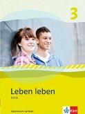 Leben leben 3 - Neubearbeitung. Ethik - Ausgabe für Sachsen. Schülerbuch 9.-10. Klasse