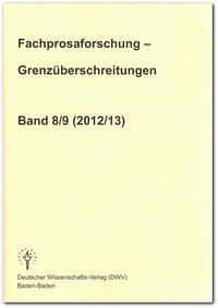 Fachprosaforschung - Grenzüberschreitungen, Band 8/9 (2012/13)
