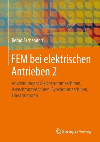 Fem bei elektrischen antrieben 2 von bernd aschendorf for Fem grundlagen