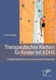 Therapeutisches Klettern für Kinder mit ADHS: Visuelle Wahrnehmung und sensorische Integration