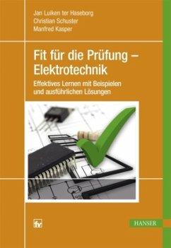 Fit für die Prüfung - Elektrotechnik - Haseborg, Jan Luiken ter; Schuster, Christian; Kasper, Manfred