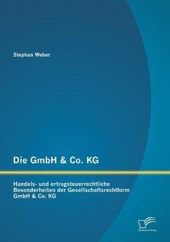 Die GmbH & Co. KG: Handels- und ertragsteuerrec...