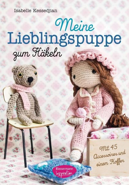 Meine Lieblingspuppe zum Häkeln von Isabelle Kessedjian portofrei ...