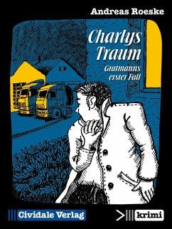 Charlys Traum (eBook, ePUB) - Roeske, Andreas