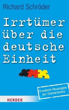 Irrtümer über die deutsche Einheit (eBook, ePUB) - Schröder, Richard