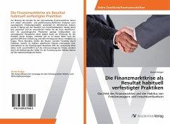 Die Finanzmarktkrise als Resultat habituell verfestigter Praktiken