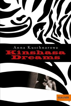 Kinshasa Dreams (eBook, ePUB) - Kuschnarowa, Anna