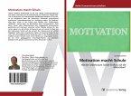 Motivation macht Schule