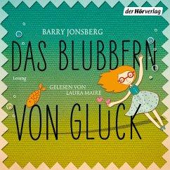 Das Blubbern von Glück (MP3-Download) - Jonsberg, Barry