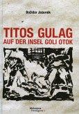 Titos Gulag auf der Insel Goli otok (eBook, ePUB)