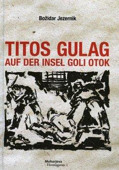 Titos Gulag auf der Insel Goli otok (eBook, ePUB) - Jezernik, Bozidar