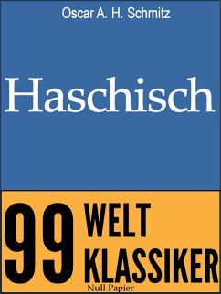 Haschisch (eBook, ePUB) - Schmitz, Oscar A. H.