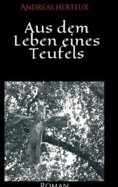 Aus dem Leben eines Teufels - Herteux, Andreas