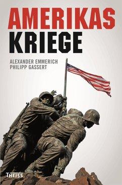 Amerikas Kriege (eBook, PDF) - Emmerich, Alexander; Gassert, Philipp