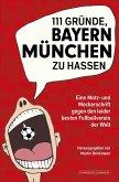 111 Gründe, Bayern München zu hassen (eBook, ePUB)