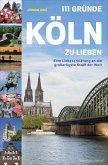 111 Gründe, Köln zu lieben (eBook, ePUB)