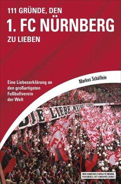 111 Gründe, den 1. FC Nürnberg zu lieben (eBook, ePUB) - Schäflein, Markus