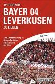 111 Gründe, Bayer 04 Leverkusen zu lieben (eBook, ePUB)