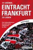 111 Gründe, Eintracht Frankfurt zu lieben (eBook, ePUB)