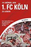 111 Gründe, den 1. FC Köln zu lieben (eBook, ePUB)