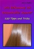 Wie bekomme ich traumhafte Haare? (eBook, ePUB)