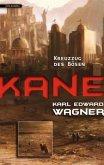 Kreuzzug des Bösen / Kane-Saga Bd.2