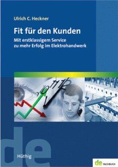 Fit für den Kunden - Heckner, Ulrich C.
