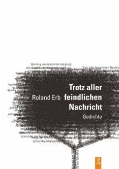Trotz aller feindlichen Nachricht - Erb, Roland