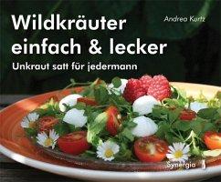 Wildkräuter einfach & lecker - Kurtz, Andrea