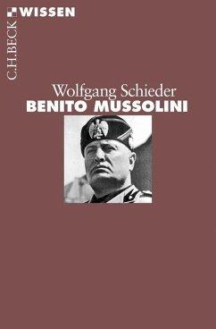 Benito Mussolini (eBook, ePUB) - Schieder, Wolfgang