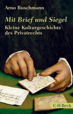 Mit Brief und Siegel (eBook, ePUB) - Buschmann, Arno