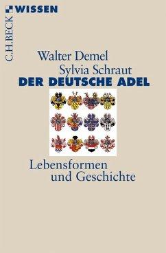 Der deutsche Adel (eBook, ePUB) - Demel, Walter; Schraut, Sylvia