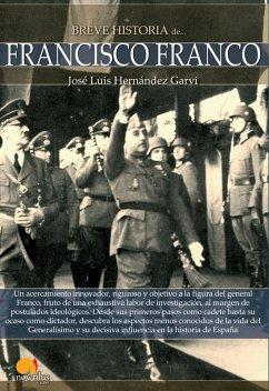 Breve historia de Francisco Franco (eBook, ePUB) - Hernández Garvi, José Luis