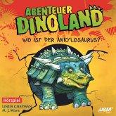 Wo ist der Ankylosaurus? / Abenteuer Dinoland Bd.3 (MP3-Download)