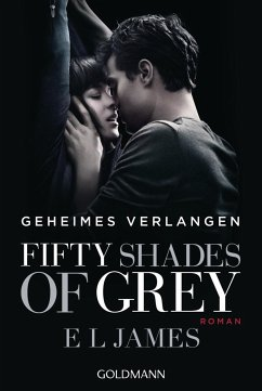 Fifty Shades of Grey - Geheimes Verlangen / Shades of Grey Trilogie Bd.1 (Filmausgabe) - James, E L