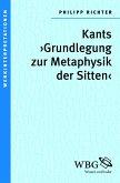Kants >Grundlegung zur Metaphysik der Sitten< (eBook, ePUB)