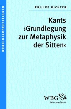 Kants >Grundlegung zur Metaphysik der Sitten< (eBook, PDF) - Richter, Philipp