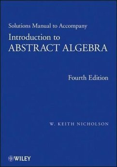 Solutions Manual to accompany Introduction to Abstract Algebra, 4e, Solutions Manual (eBook, PDF) - Nicholson, W. Keith