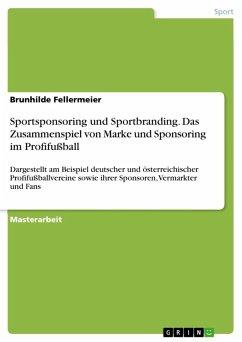 Sportsponsoring und Sportbranding. Das Zusammenspiel von Marke und Sponsoring im Profifußball (eBook, ePUB)