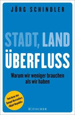 Stadt - Land - Überfluss (eBook, ePUB) - Schindler, Jörg