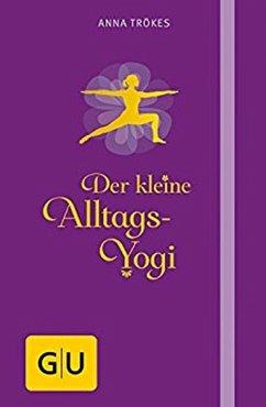 Der kleine Alltags-Yogi (eBook, ePUB) - Trökes, Anna