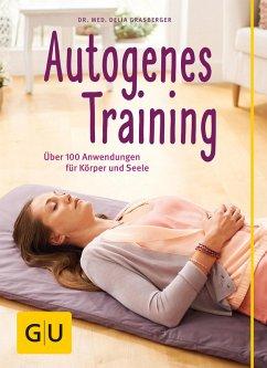 Autogenes Training (eBook, ePUB) - Grasberger, Delia