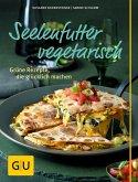 Seelenfutter vegetarisch (eBook, ePUB)