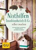 Nisthilfen, Insektenhotels & Co selbermachen (eBook, ePUB)