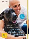 Meine 5 Geheimnisse für eine glückliche Mensch-Hund-Beziehung (eBook, ePUB)